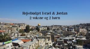 Rundrejse budget Israel og Jordan i bil 2 voksne og 2 børn