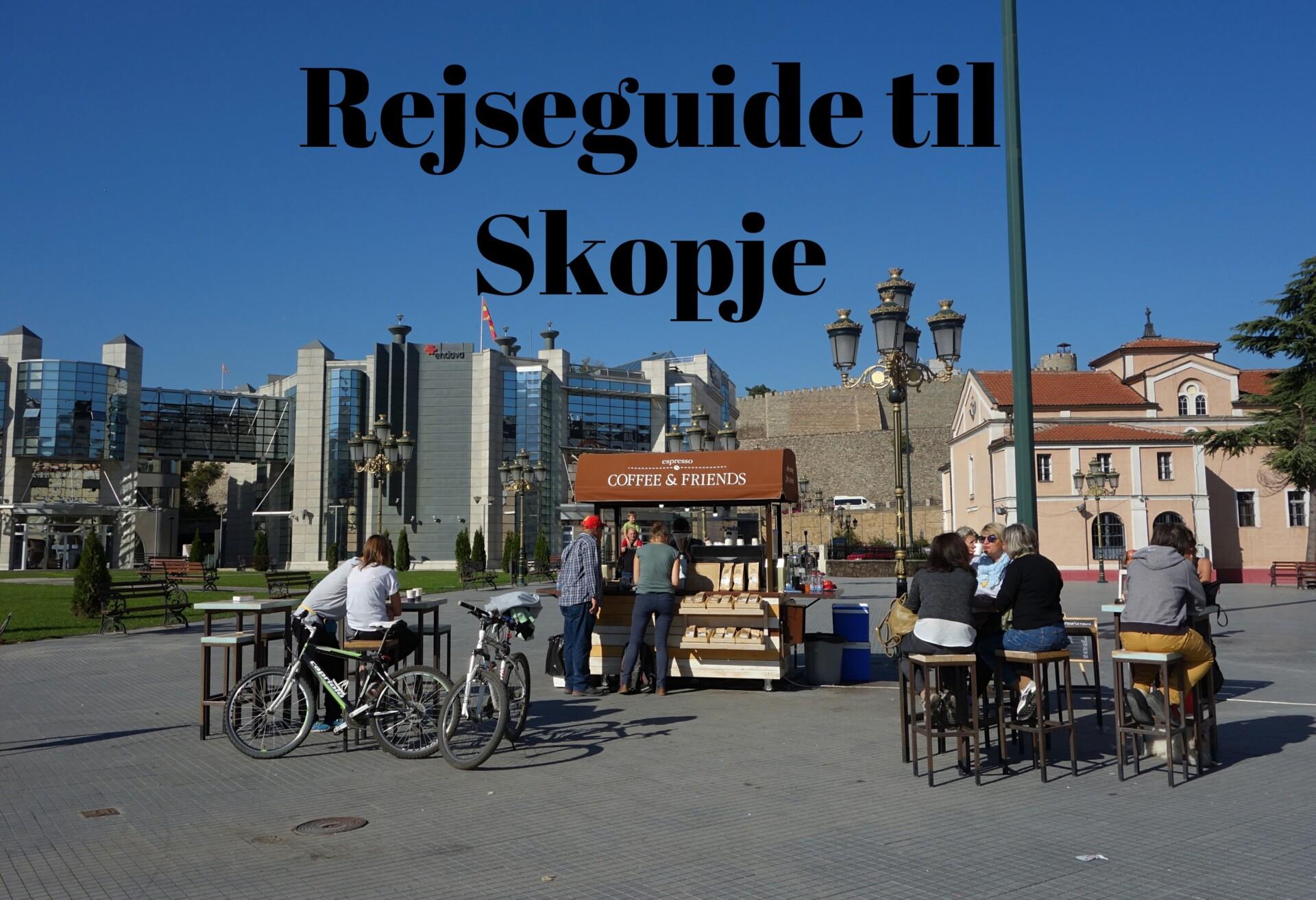 Rejseguide til Skopje – hovedstaden i Makedonien