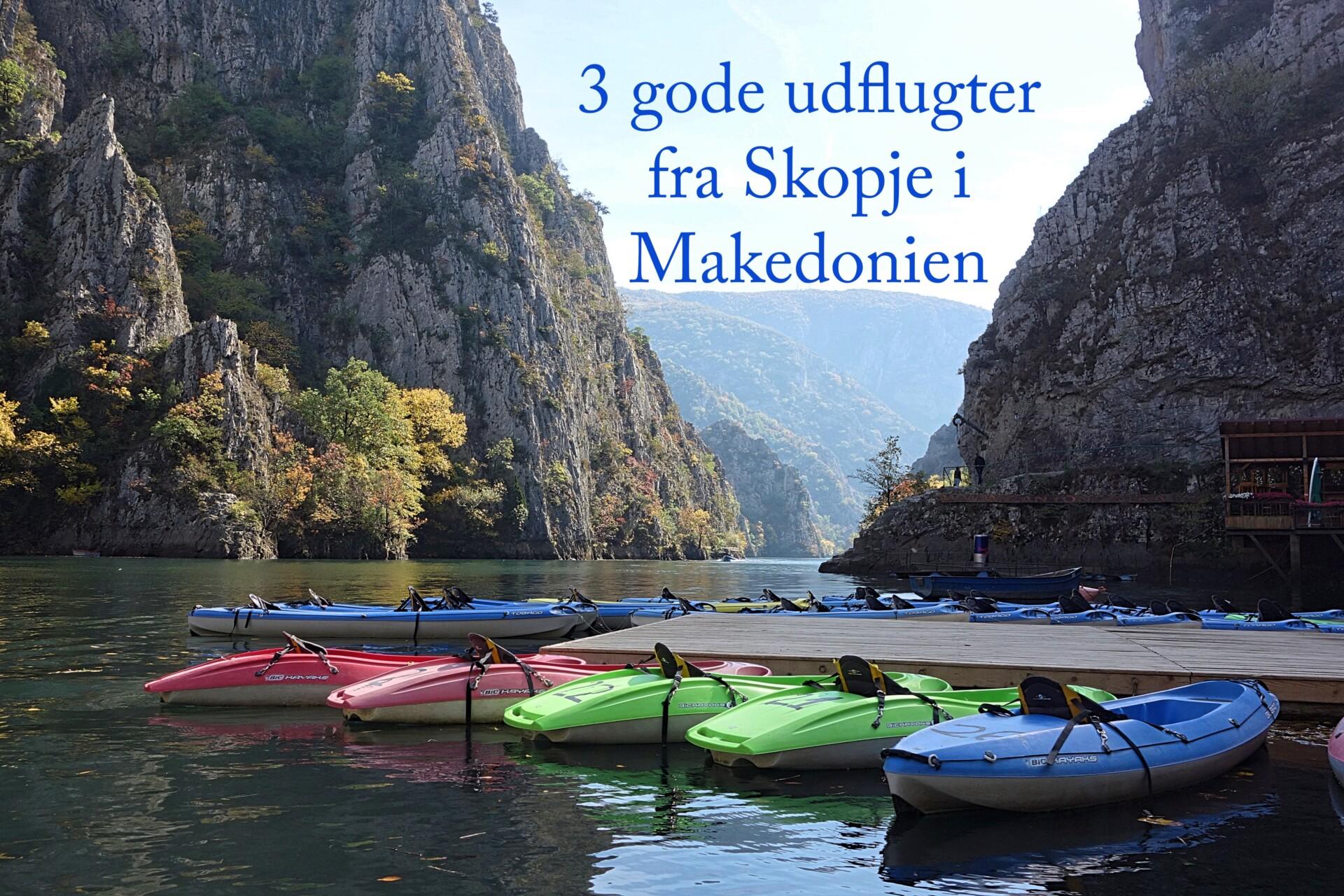 Rejseguide: 3 gode udflugter fra Skopje i Makedonien